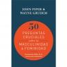 50 Preguntas cruciales sobre la masculinidad & feminidad