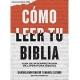 Cómo leer tu Biblia: Guía de interpretación de literatura bíblica