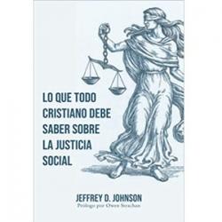 Lo que Todo Cristiano Debe Saber Sobre la Justicia Social