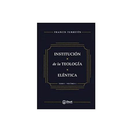 Institución de Teología Eléntica Tomo I Volumen I