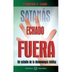 Satanás echado fuera - Un estudio de la demonología bíblica