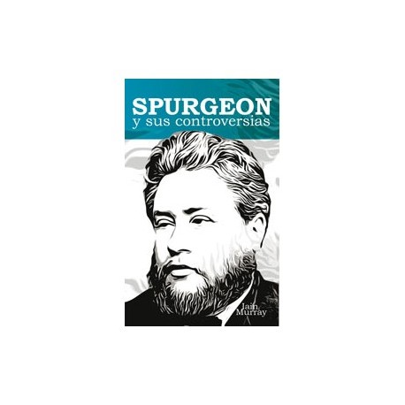 Spurgeon y sus controversias