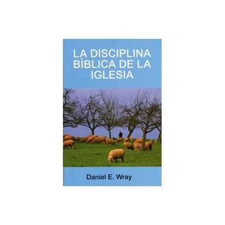 La disciplina bíblica de la iglesia