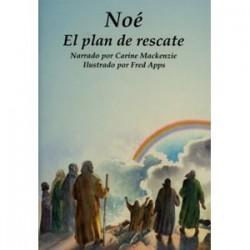 Noé: El plan rescate (Conocer la Biblia)