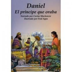 Daniel: El príncipe que oraba (Conocer la Biblia)