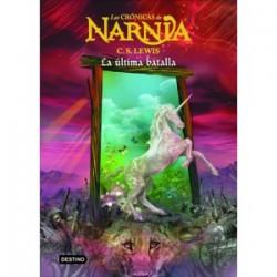La última batalla. Las Crónicas de Narnia - Tomo 7