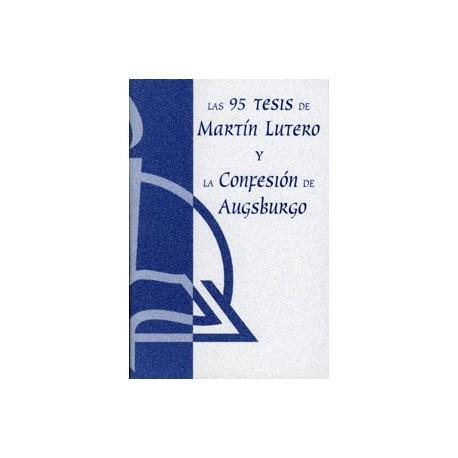 Las 95 tesis de Lutero y la confesión de Augsburgo