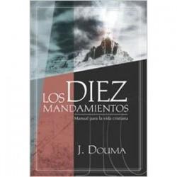 Los diez mandamientos (Manual para la vida cristiana)