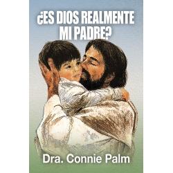 ¿Es Dios realmente mi padre?