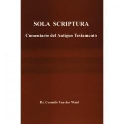 Sola Scriptura - Comentario del Antiguo Testamento