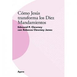 ¿Cómo Jesús transforma los diez mandamientos?