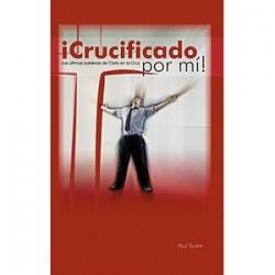 Crucificado por mí!