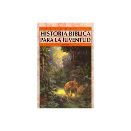 Historia bíblica para la juventud (A.T.) Tomo I