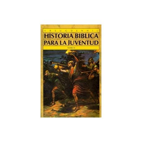 Historia bíblica para la juventud (A.T.) Tomo II