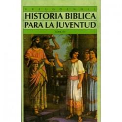 Historia bíblica para la juventud (A.T.) Tomo IV