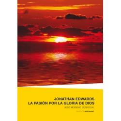 Jonathan Edwards La Pasión por la Gloria de Dios