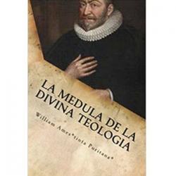 La Médula De La Sagrada Teología