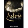 Lutero. Su tiempo, vida y legado