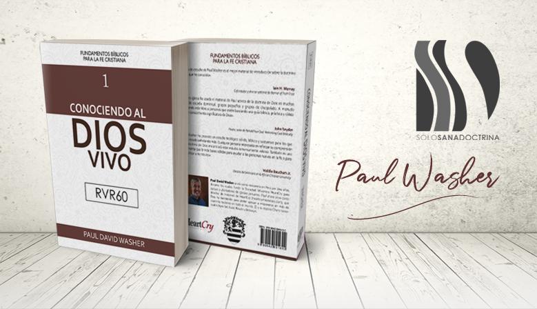 conociendo al Dios vivo Paul Washer